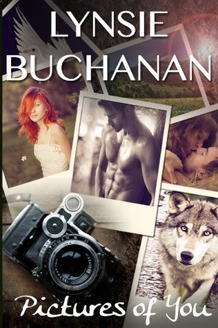 Pictures of You  by  Lynsie Buchanan