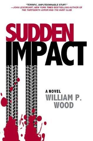 Sudden Impact William P. Wood