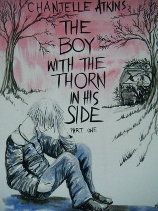 The Boy With The Thorn In His Side (Part 1) Chantelle Atkins