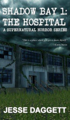 The Hospital (Shadow Bay, #1)  by  Jesse Daggett