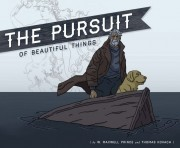 The Pursuit of Beautiful Things  by  W. Maxwell Prince
