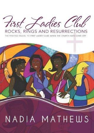 First Ladies Club: Rocks, Rings and Resurrections Nadia Mathews