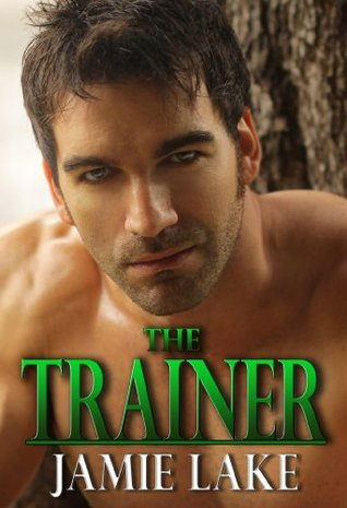 The Trainer  by  Jamie Lake