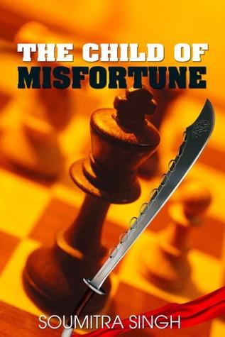 The Child of Misfortune Soumitra Singh