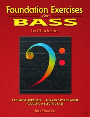 Foundation Exercises For Bass  by  Chuck Sher