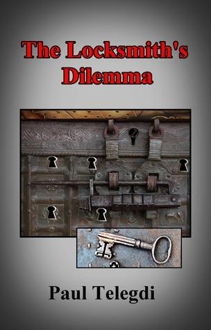 The Locksmiths Dilemma  by  Paul Telegdi
