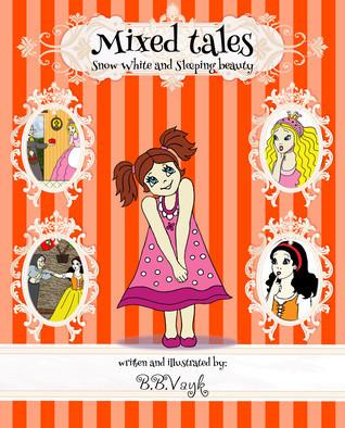 Mixed Tales I.  by  B.B. Vayk