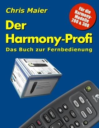 Der Harmony-Profi: Das Buch zur Fernbedienung  by  Chris Maier