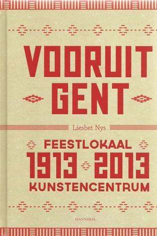 Vooruit Gent 1913-2013 Liesbet Nys