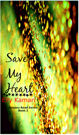 Save My Heart  by  Elly  Kamari