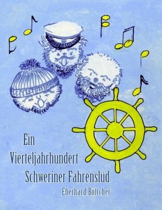Ein Vierteljahrhundert Schweriner Fahrenslüd Eberhard Böttcher
