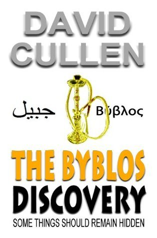 The Byblos Discovery  by  David Cullen