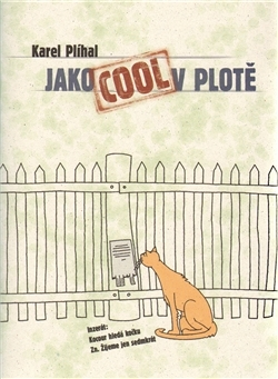 Jako Cool v plotě Karel Plíhal