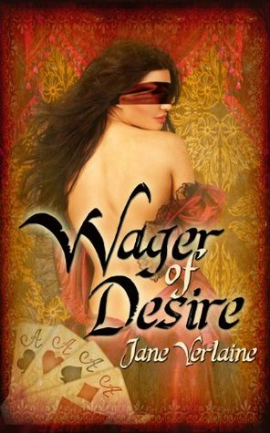 Wager of Desire: An Erotic Tale  by  Jane Verlaine