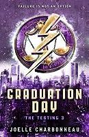 Graduation Day (The Testing, #3)