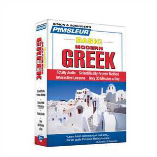 Greek (Modern), Basic: Learn to Speak and Understand Modern Greek with Pimsleur Language Programs  by  Pimsleur Language Programs