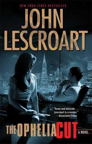 The Ophelia Cut: A Novel  by  John Lescroart