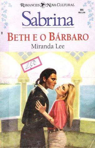 Beth e o Bárbaro  by  Miranda Lee