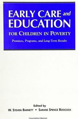 Early Care and Education for Children in Poverty W. Steven Barnett