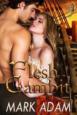 Flesh Gambit Mark Adam