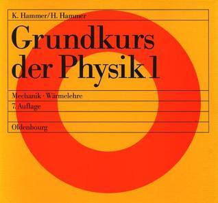 Grundkurs Der Physik 1: Mechanik - Warmelehre Hildegard Hammer