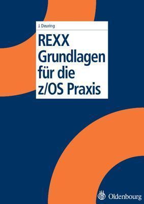Rexx Grundlagen Für Die Z/Os Praxis Johann Deuring
