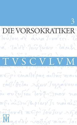 Die Vorsokratiker 3: Band 3. Griechisch - Deutsch Laura Gemelli Marciano