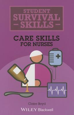 Care Skills for Nurses  by  Claire Boyd