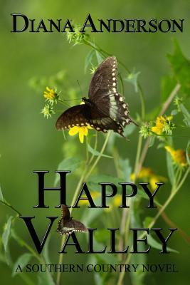 Happy Valley: A Southern Country Novel  by  Diana   Anderson