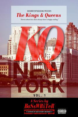 The Kings & Queens: New York  by  BoSsWRiTer
