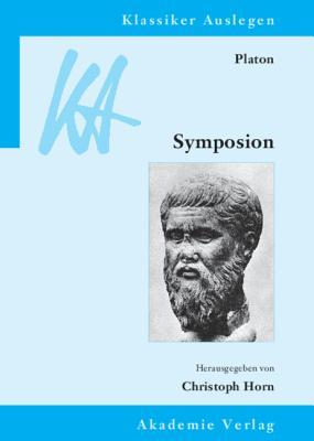 Platon: Symposion  by  Christoph Horn