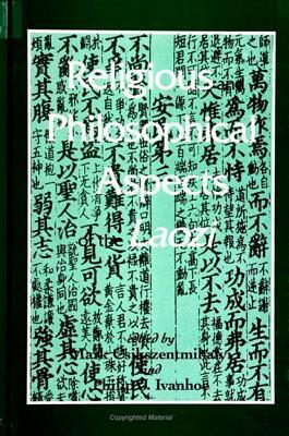 Religious and Philosohical Aspects of the Laozi (S U N Y Series in Chinese Philosophy and Culture) Philip J. Ivanhoe