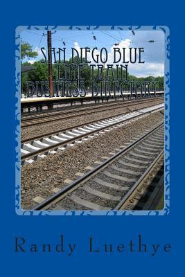 San Diego Blue Line Train Business Directory Randy Luethye