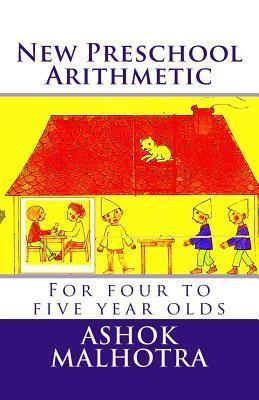 New Preschool Arithmetic: For Four to Five Year Olds Ashok Malhotra