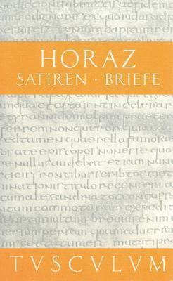 Satiren / Sermones / Briefe / Epistulae: Lateinisch - Deutsch  by  Horace