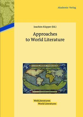 Approaches to World Literature  by  Joachim Kupper