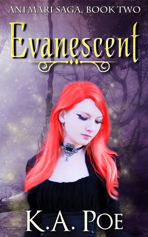 Evanescent (Animari Saga, #2)  by  K.A. Poe