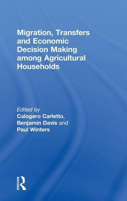 Migration, Transfers and Economic Decision Making Among Agricultural Households Calogero Carletto