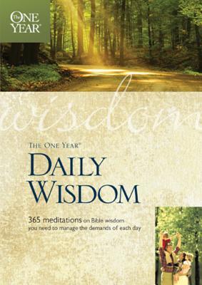 The One Year Daily Wisdom  by  Neil S. Wilson