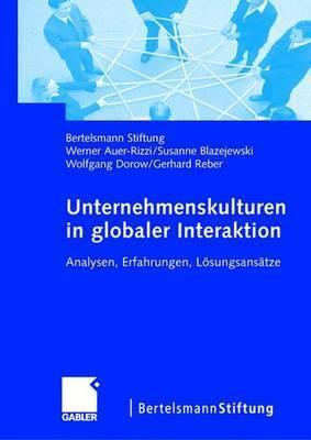 Unternehmenskulturen In Globaler Interaktion  by  Gerhard Reber