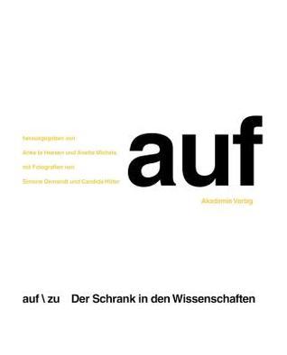 Auf / Zu: Der Schrank in Den Wissenschaften  by  Anke te Heesen