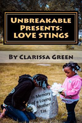 Unbreakable Presents: Love Stings: Love Stings Clarissa L Green