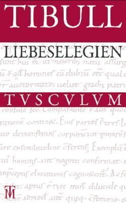 Liebeselegien: Lateinisch - Deutsch  by  Tibull
