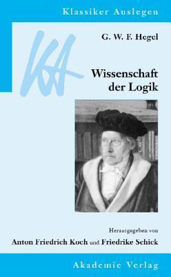 G. W. F. Hegel: Wissenschaft Der Logik Anton Koch