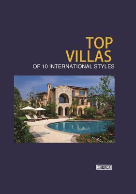 Top Villas of 10 International Styles  by  Artpower Publishers