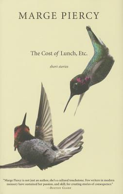 The Cost of Lunch, Etc.: Short Stories  by  Marge Piercy