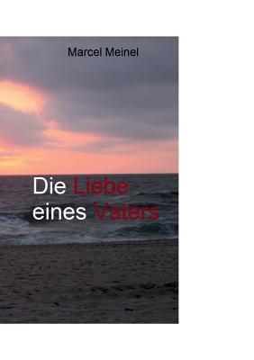 Die Liebe eines Vaters  by  Marcel Meinel