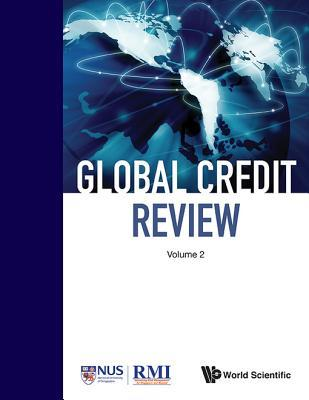 Global Credit Review: Volume 2 Risk Management Institute, Inc.
