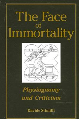 The Face of Immortality: Physiognomy and Criticism Davide Stimilli