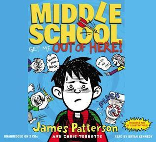 Middle School Get Me Out of Here!  by  James Patterson